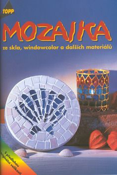 TOPP - Mozaika ze skla, windowcolor a dalších materiálů